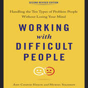 Working with Difficult People, Second Revised Edition: Handling the Ten Types of Problem People Without Losing Your Mind, by Amy Cooper Hakim, Muriel Solomon