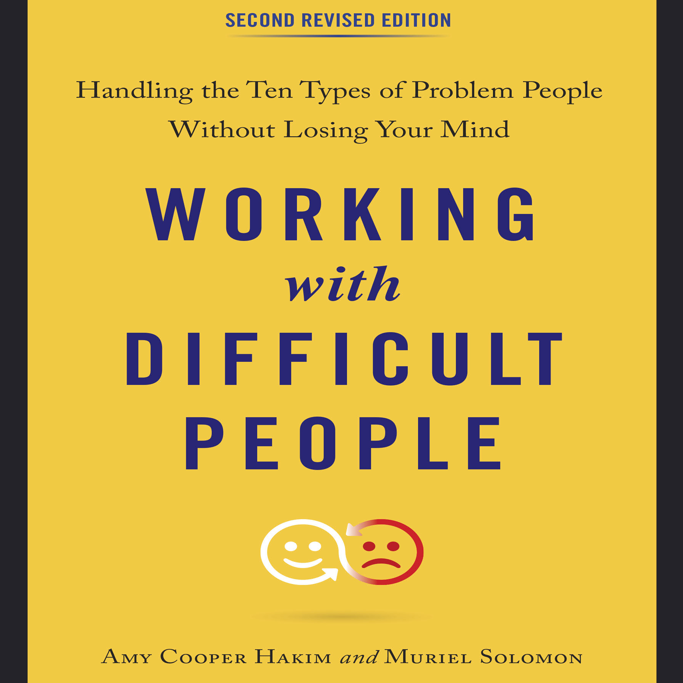 Printable Working with Difficult People, Second Revised Edition: Handling the Ten Types of Problem People Without Losing Your Mind Audiobook Cover Art