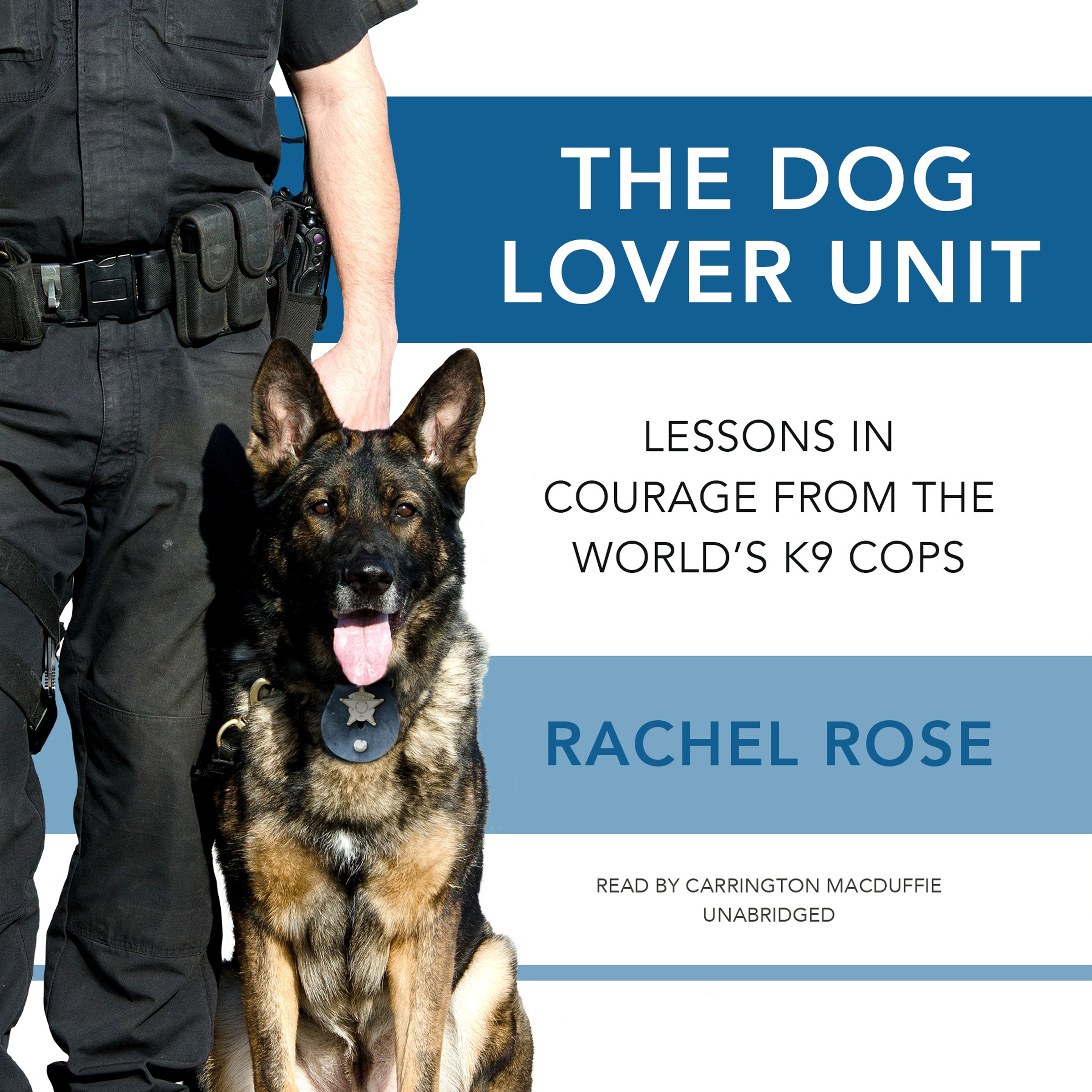 Printable The Dog Lover Unit: Lessons in Courage from the World's K9 Cops Audiobook Cover Art