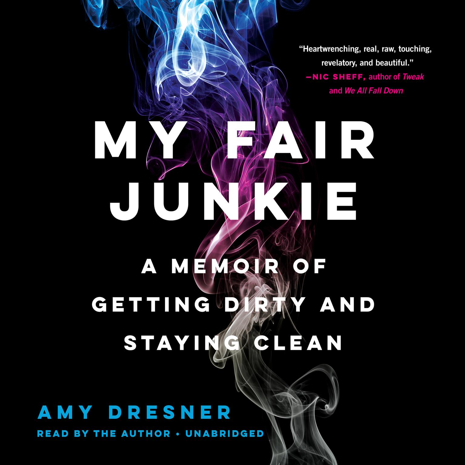 Printable My Fair Junkie: A Memoir of Getting Dirty and Staying Clean Audiobook Cover Art