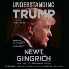 Understanding Trump Audiobook, by Newt Gingrich