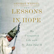 Lessons in Hope: My Unexpected Life with St. John Paul II Audiobook, by George Weigel