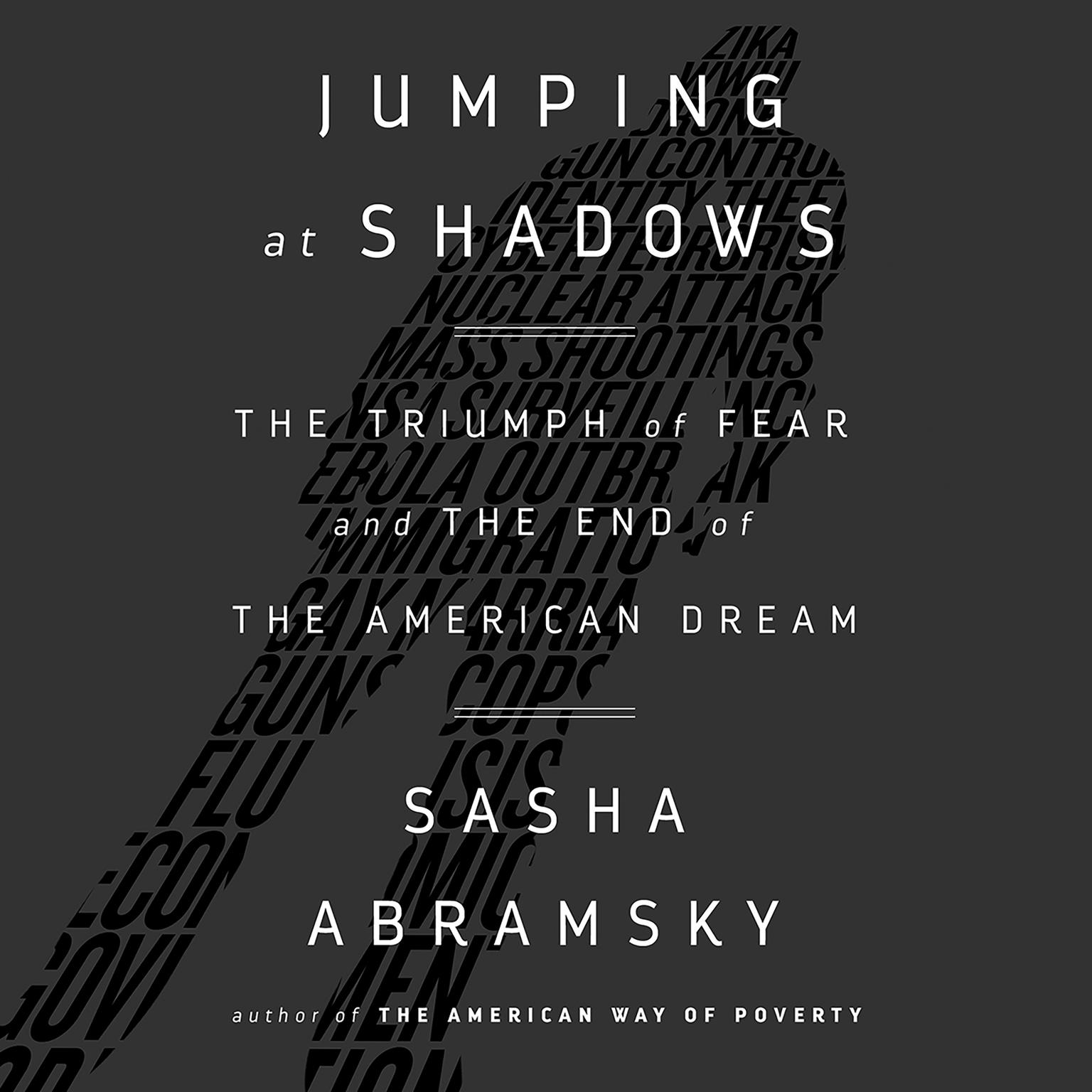 Printable Jumping at Shadows: The Triumph of Fear and the End of the American Dream Audiobook Cover Art