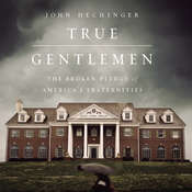 True Gentlemen: The Broken Pledge of Americas Fraternities Audiobook, by John Hechinger