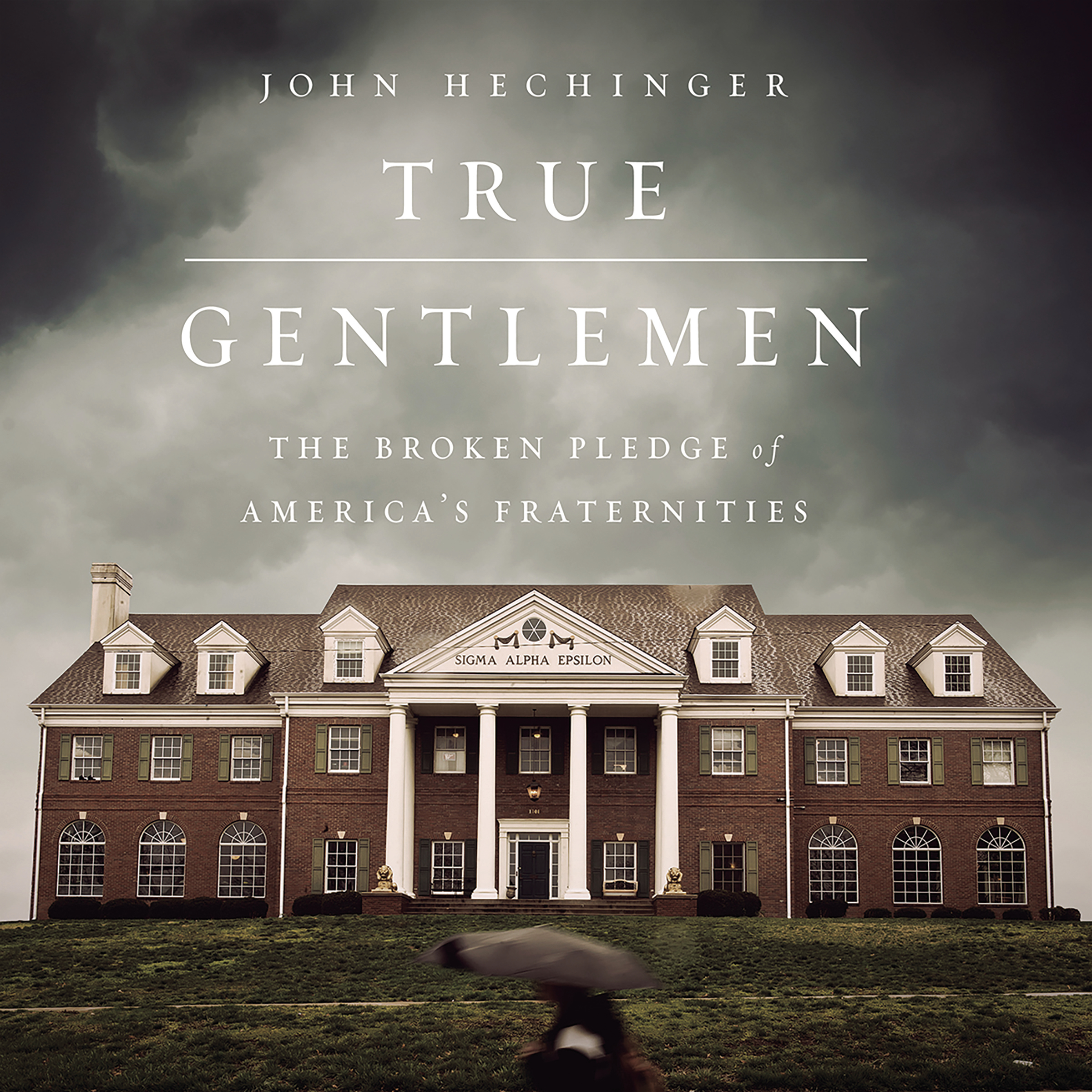 Printable True Gentlemen: The Broken Pledge of America's Fraternities Audiobook Cover Art