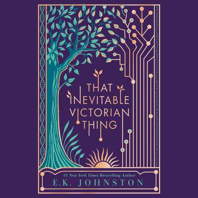 That Inevitable Victorian Thing Audiobook, by E. K. Johnston