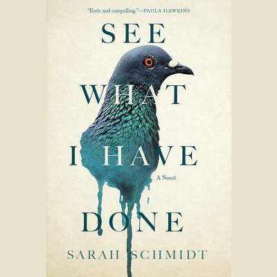 See What I Have Done Audiobook, by Sarah Schmidt