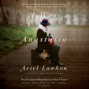 I Was Anastasia: A Novel Audiobook, by Ariel Lawhon