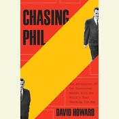 Chasing Phil: The Adventures of Two Undercover Agents with the Worlds Most Charming Con Man Audiobook, by David Howard