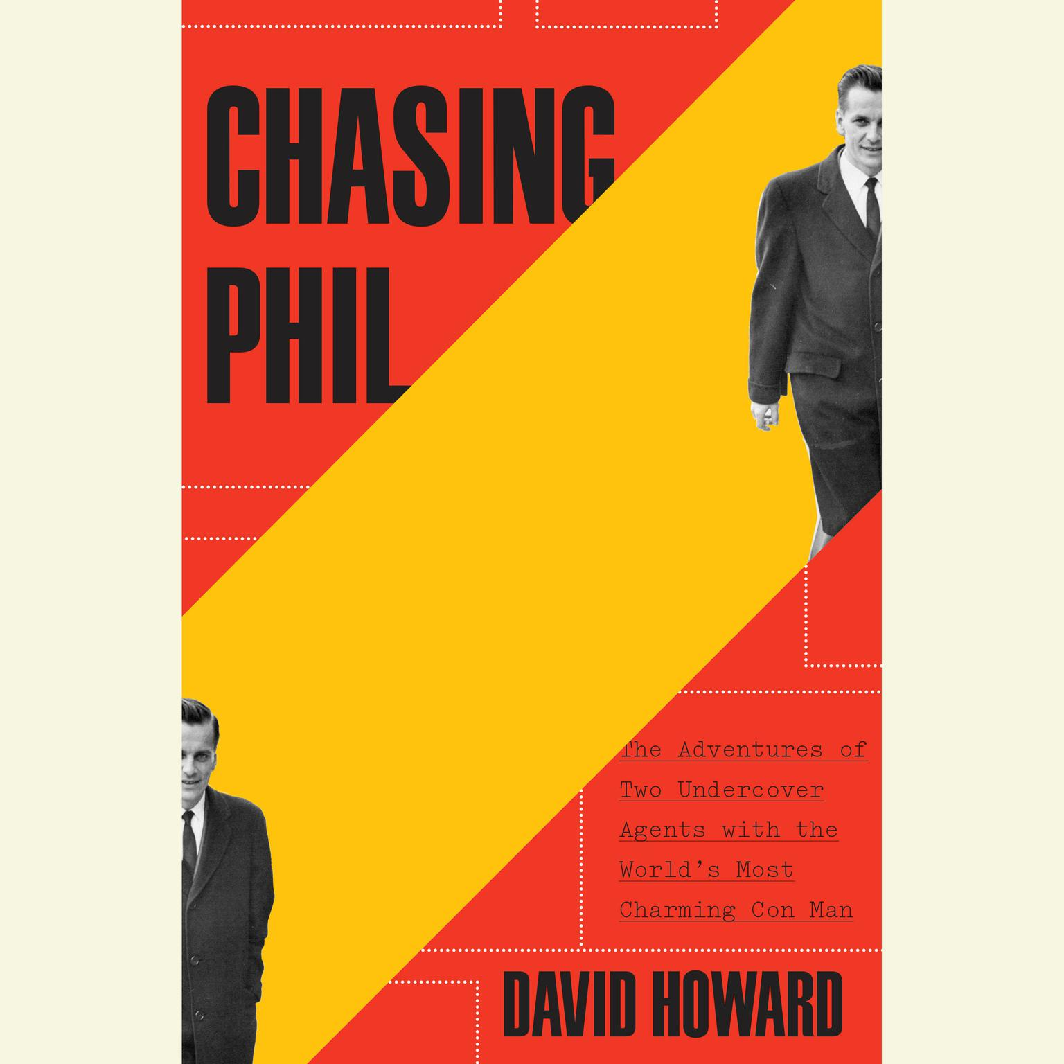 Printable Chasing Phil: The Adventures of Two Undercover Agents with the World's Most Charming Con Man Audiobook Cover Art