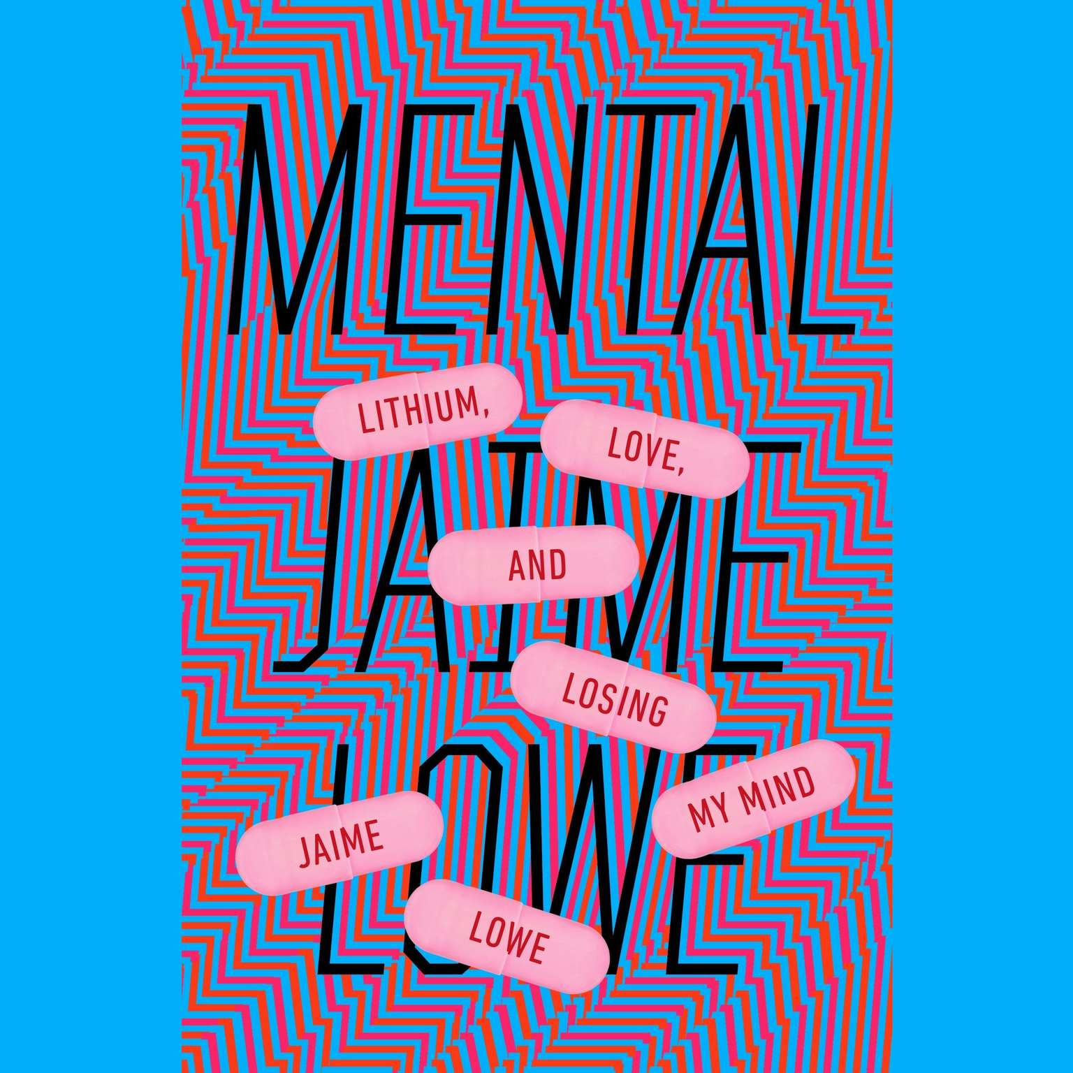 Printable Mental: Lithium, Love, and Losing My Mind Audiobook Cover Art
