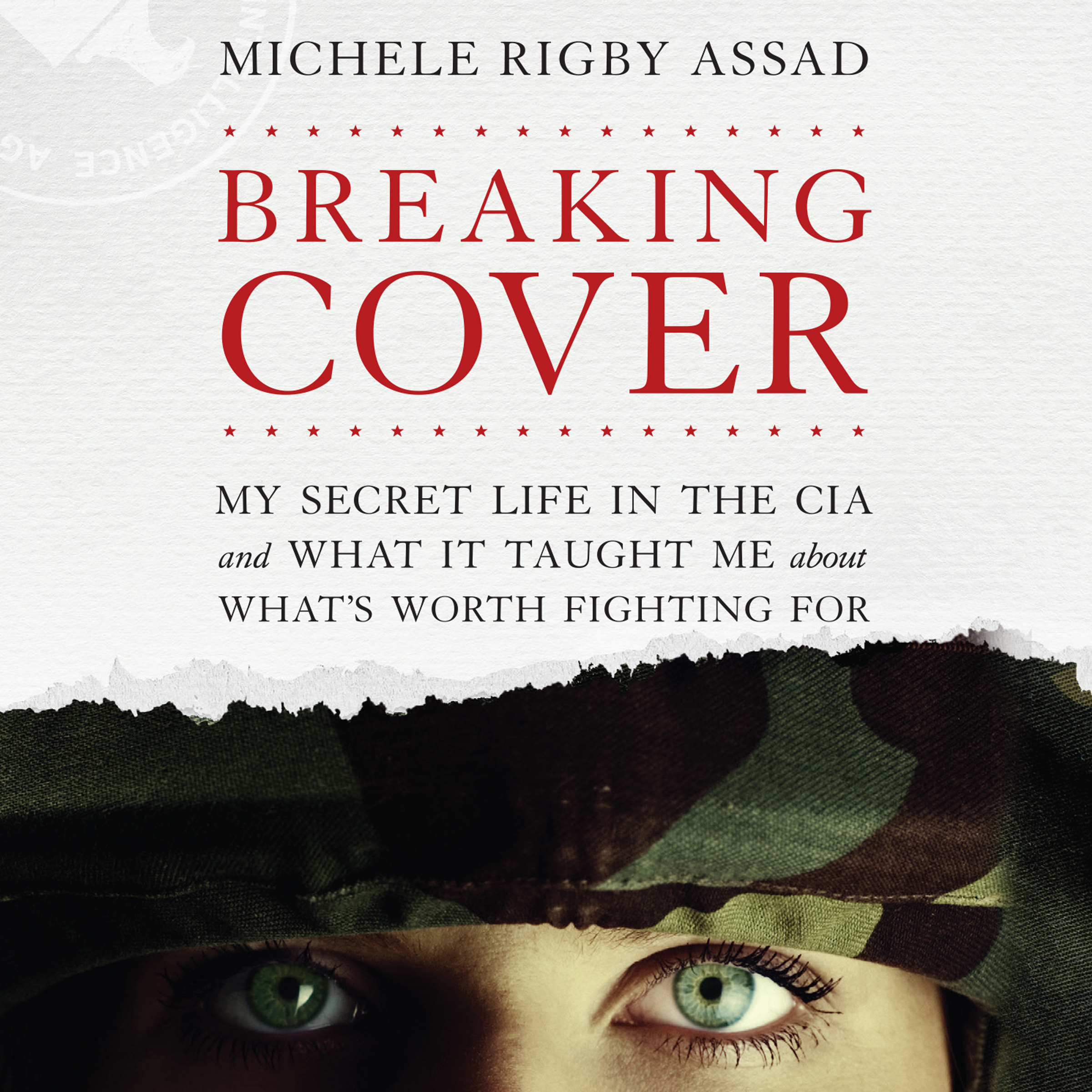 Printable Breaking Cover: My Secret Life in the CIA and What it Taught Me About What's Worth Fighting For Audiobook Cover Art