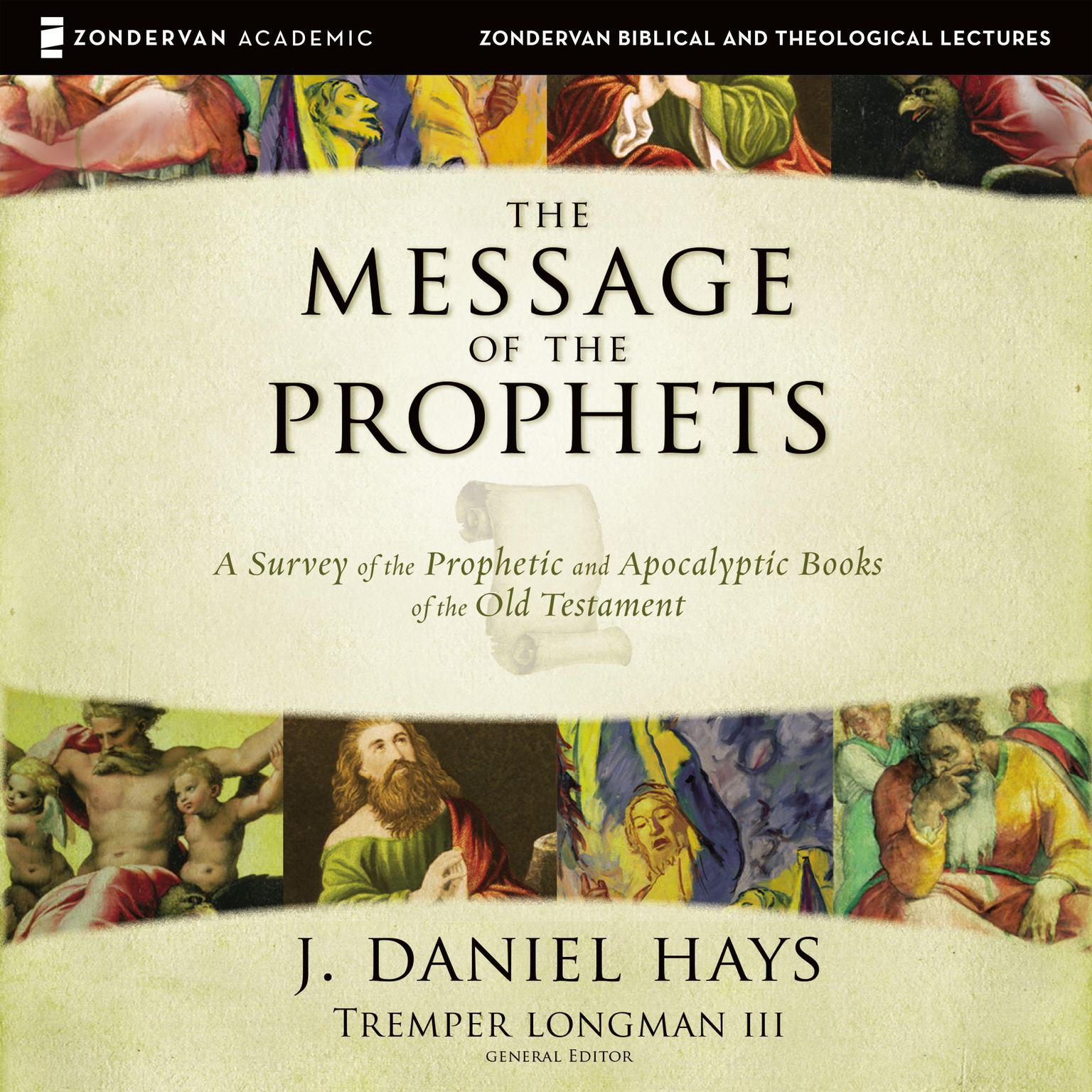 Printable The Message of the Prophets: Audio Lectures: A Survey of the Prophetic and Apocalyptic Books of the Old Testament Audiobook Cover Art