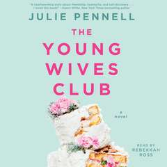 The Young Wives Club: A Novel Audiobook, by Julie Pennell