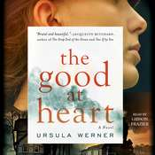 The Good at Heart, by Ursula Werner