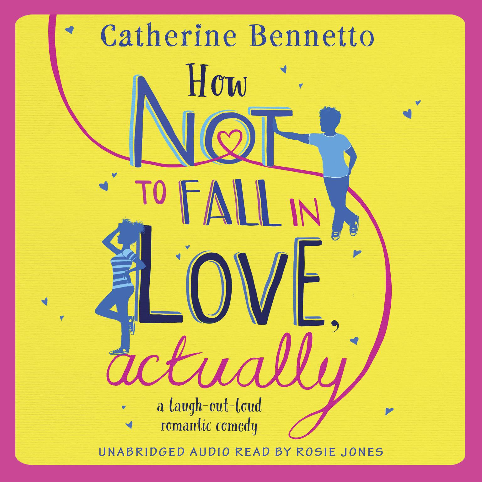Printable How Not to Fall in Love, Actually: a laugh-out-loud romantic comedy Audiobook Cover Art