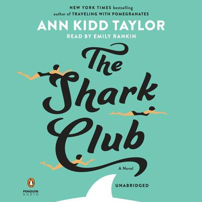 The Shark Club Audiobook, by Ann Kidd Taylor