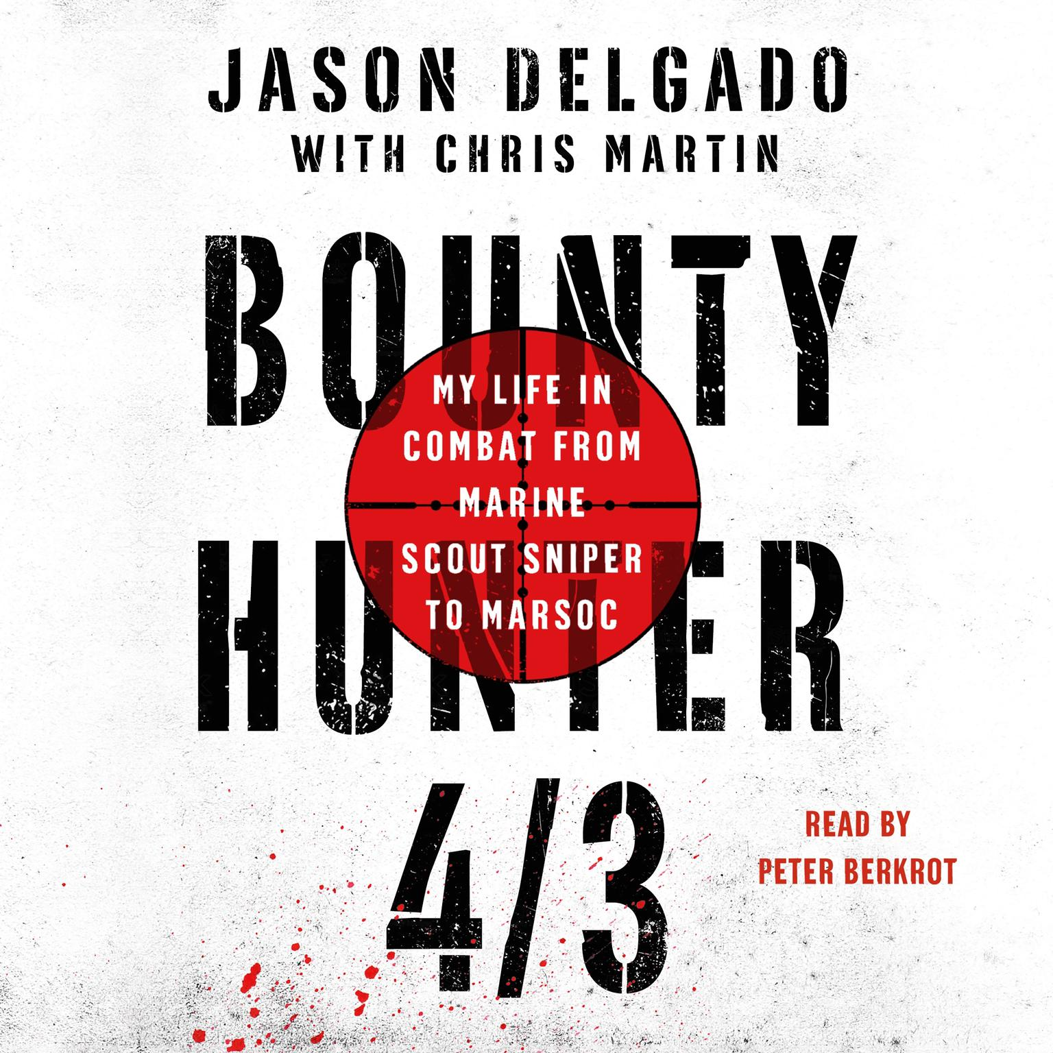 Printable Bounty Hunter 4/3: From the Bronx to Marine Scout Sniper Audiobook Cover Art