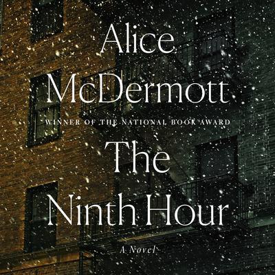 The Ninth Hour: A Novel Audiobook, by Alice McDermott
