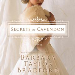 Secrets of Cavendon: A Novel Audiobook, by Barbara Taylor Bradford