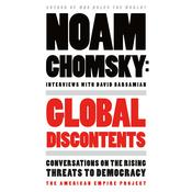 Global Discontents: Conversations on the Rising Threats to Democracy Audiobook, by Noam Chomsky, Daniel Barsamian