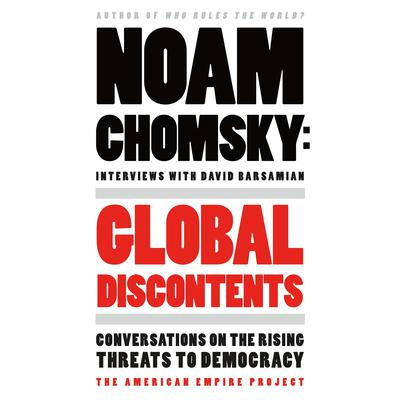 Global Discontents: Conversations on the Rising Threats to Democracy Audiobook, by Noam Chomsky