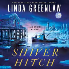 Shiver Hitch: A Jane Bunker Mystery Audiobook, by Linda Greenlaw