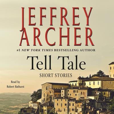 Tell Tale: Stories Audiobook, by Jeffrey Archer