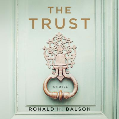 The Trust: A Novel Audiobook, by Ronald H. Balson
