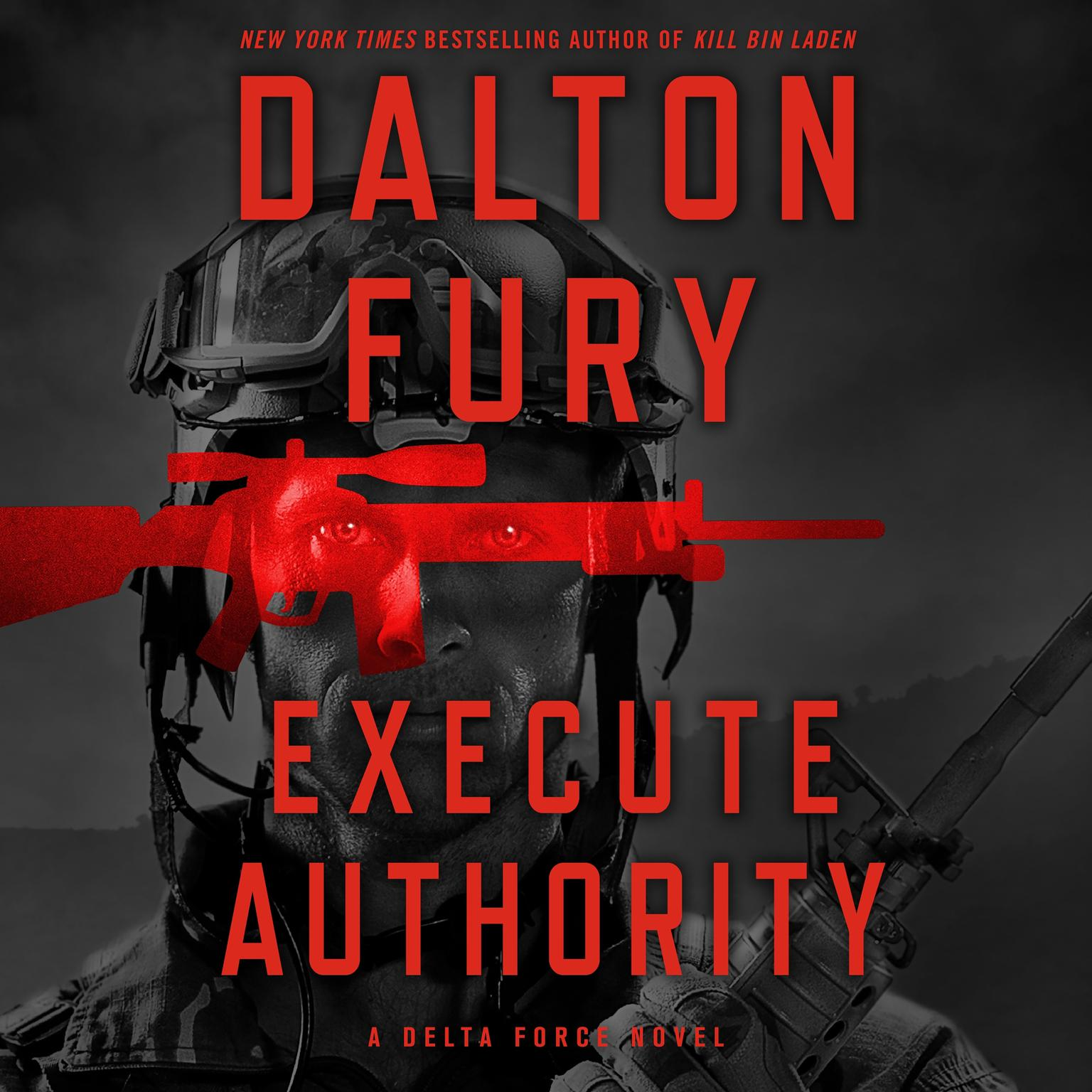 Printable Execute Authority: A Delta Force Novel Audiobook Cover Art