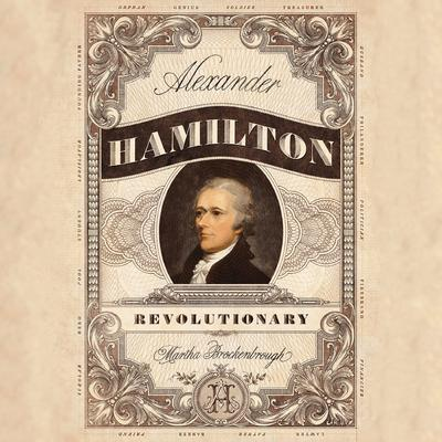 Alexander Hamilton, Revolutionary Audiobook, by Martha Brockenbrough
