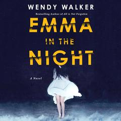 Emma in the Night: A Novel Audiobook, by Wendy Walker