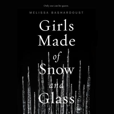 Girls Made of Snow and Glass Audiobook, by