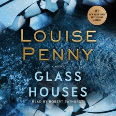 Glass Houses: A Novel Audiobook, by Louise Penny