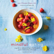 Mindful Eating: A Guide to Rediscovering a Healthy and Joyful Relationship with Food Audiobook, by Jan Chozen Bays