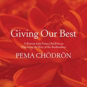 Giving Our Best: A Retreat with Pema Chödrön on Practicing the Way of the Bodhisattva Audiobook, by Pema Chödrön