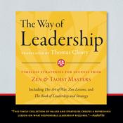 The Way of Leadership: Timeless Strategies for Success from Zen and Taoist Masters Audiobook, by Thomas Cleary