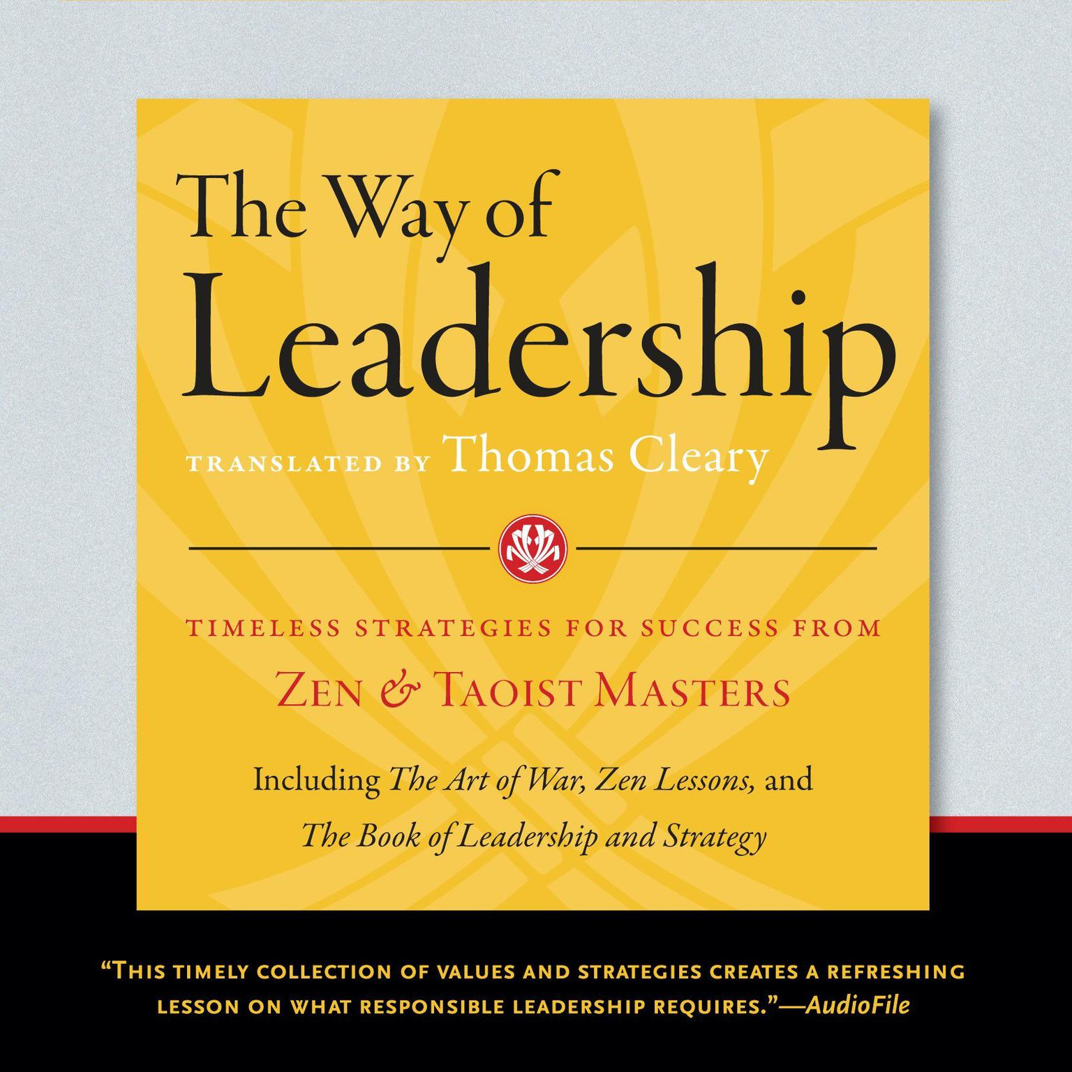 Printable The Way of Leadership: Timeless Strategies for Success from Zen and Taoist Masters Audiobook Cover Art