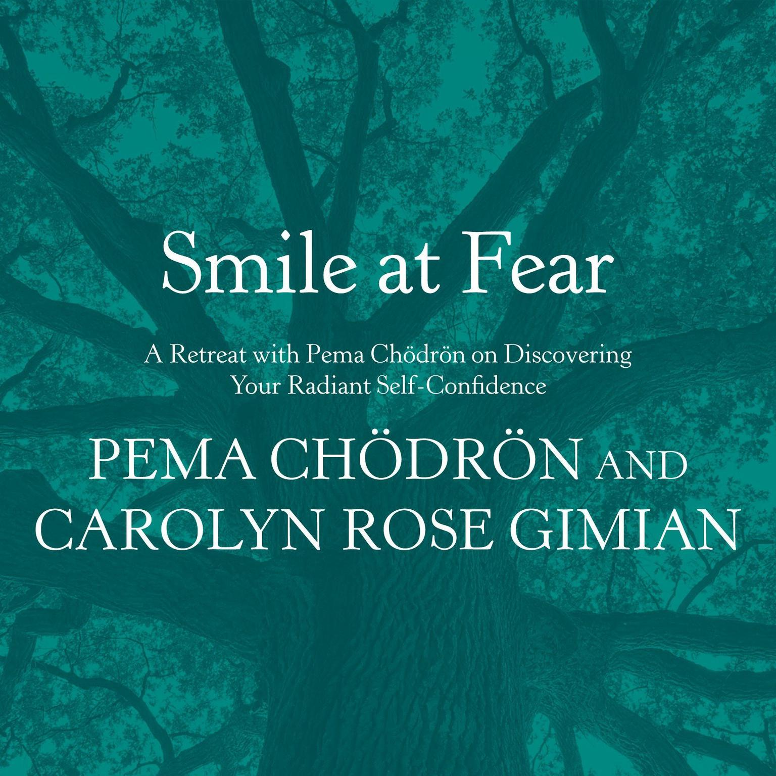 Printable Smile at Fear: A Retreat with Pema Chodron on Discovering Your Radiant Self-Confidence Audiobook Cover Art