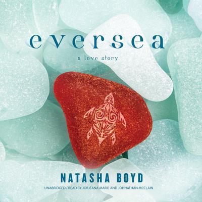 Eversea Audiobook, by Natasha Boyd