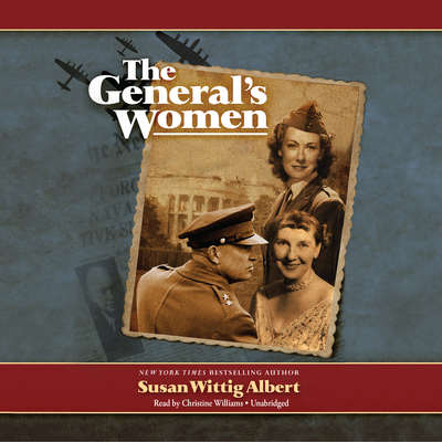The General's Women: A Novel Audiobook, by Susan Wittig Albert