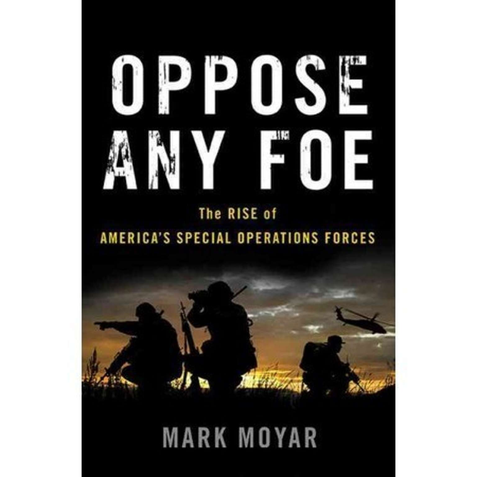 Printable Oppose Any Foe: The Rise of America's Special Operations Forces Audiobook Cover Art
