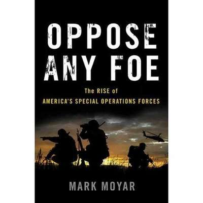 Oppose Any Foe: The Rise of America's Special Operations Forces Audiobook, by Mark Moyar