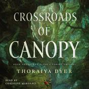Crossroads of Canopy: A Titans Forest novel Audiobook, by Thoraiya Dyer