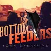 Bottom Feeders: A Novel Audiobook, by John Shepphird