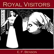 Royal Visitors Audiobook, by E. F. Benson