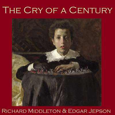The Cry of a Century Audiobook, by Edgar  Jepson