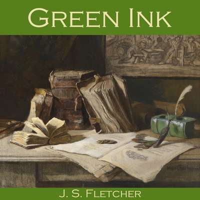 Green Ink Audiobook, by J. S. Fletcher