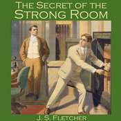 The Secret of the Strong Room Audiobook, by J. S. Fletcher