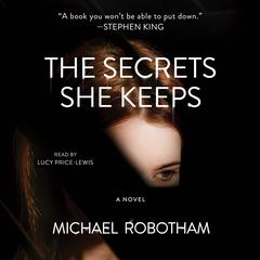 The Secrets She Keeps: A Novel Audiobook, by Michael Robotham